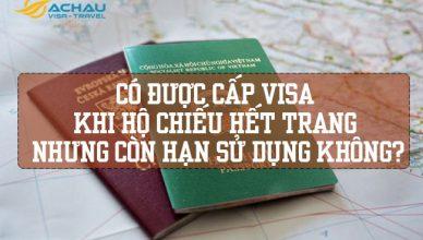 Có được cấp visa khi hộ chiếu hết trang nhưng còn hạn sử dụng không?