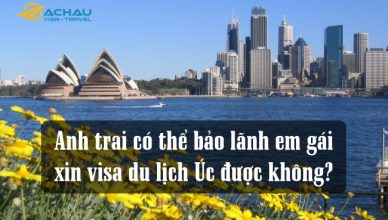 Anh trai có thể bảo lãnh em gái xin visa du lịch Úc được không?