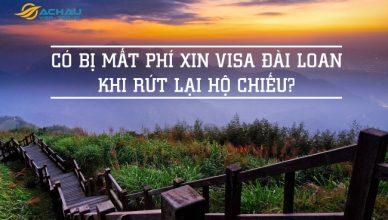Có bị mất phí khi rút lại hộ chiếu trong lúc lãnh sự Đài Loan đang xét hồ sơ không?