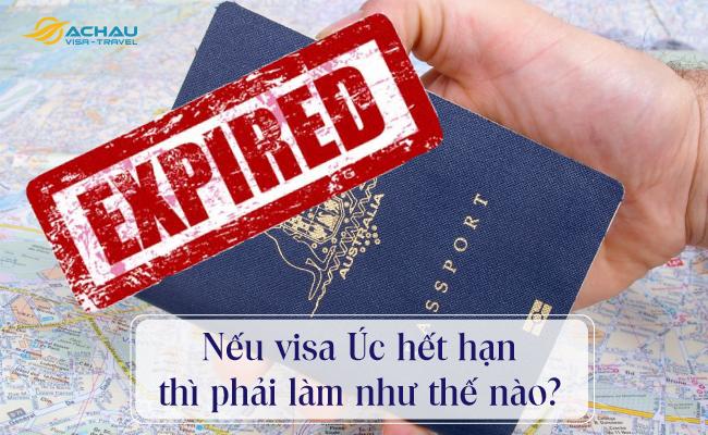 Nếu visa Úc hết hạn thì phải làm như thế nào? 1