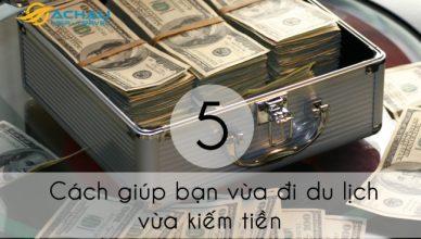 5 cách kiếm tiền dễ dàng trong khi đi du lịch