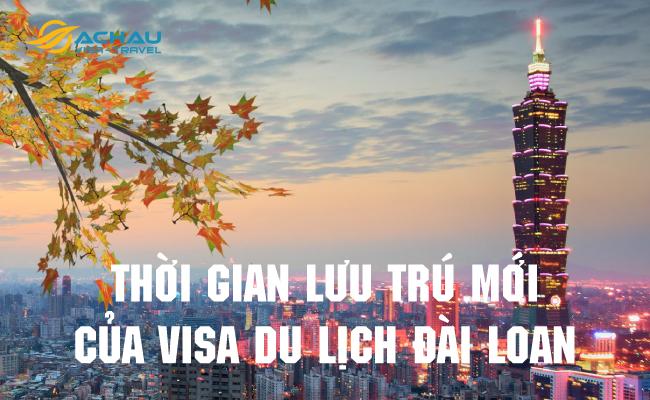 Thời gian lưu trú của visa du lịch Đài Loan theo chính sách mới 8/2018 1