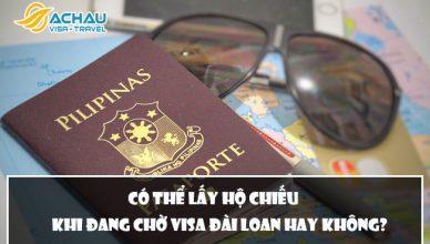 co the lay ho chieu khi dang cho visa dai loan hay khong