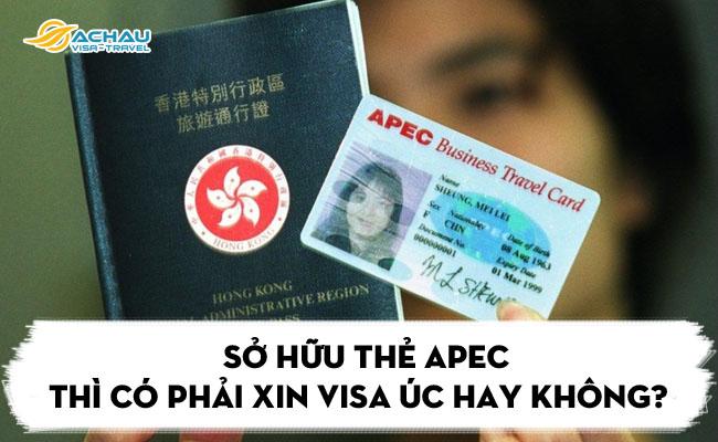 so huu the apec thi co phai xin visa uc hay khong