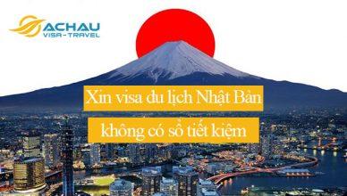 Chưa có sổ tiết kiệm xin visa Nhật Bản như thế nào?1