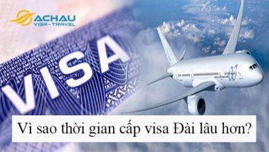 Lý do vì sao thời gian cấp visa Đài Loan của bạn trở nên lâu hơn?1