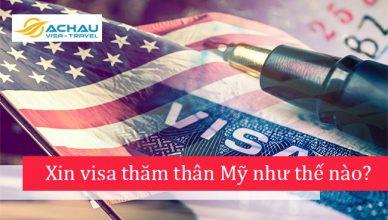 Có người nhà bảo lãnh xin visa thăm thân Mỹ như thế nào?