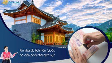 Dịch vụ làm visa du lịch Hàn Quốc trọn gói