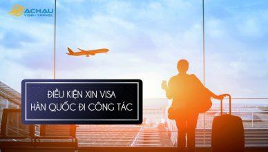 Điều kiện xin visa công tác Hàn Quốc