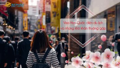 Visa du lịch Hàn Quốc và những khó khăn thường gặp