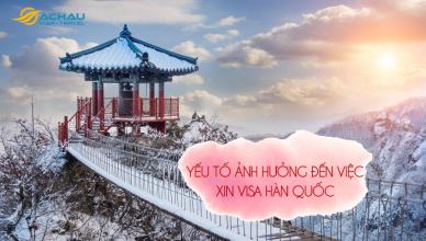 yếu tố ảnh hưởng đến kết quả xin visa Hàn Quốc