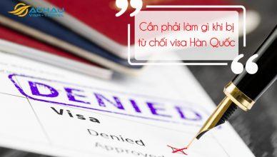 Cần làm gì khi bị từ chối visa Hàn Quốc