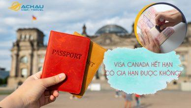 Hết hạn visa Canada có gia hạn được không