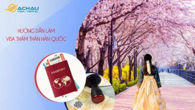 Hướng dẫn làm visa thăm thân Hàn Quốc