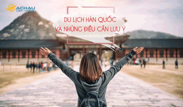 Những điều cần lưu ý khi đi du lịch Hàn Quốc