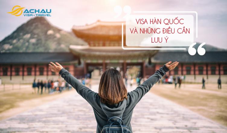 Visa Hàn Quốc và những điều cần lưu ý