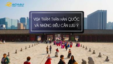 visa thăm thân Hàn Quốc và những điều cần lưu ý